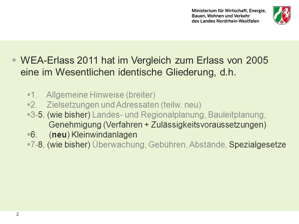 WEA-Erlass 2011 hat im Vergleich zum Erlass von 2005 eine im Wesentlichen identische Gliederung, d.h.