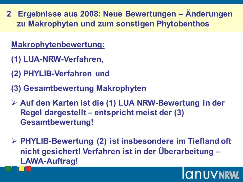 2 Ergebnisse aus 2008: Neue Bewertungen – Änderungen zu Makrophyten und zum sonstigen Phytobenthos
