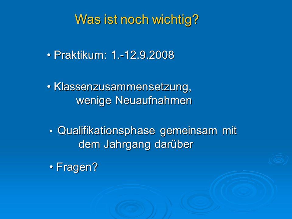 Was ist noch wichtig Praktikum: 1.-12.9.2008
