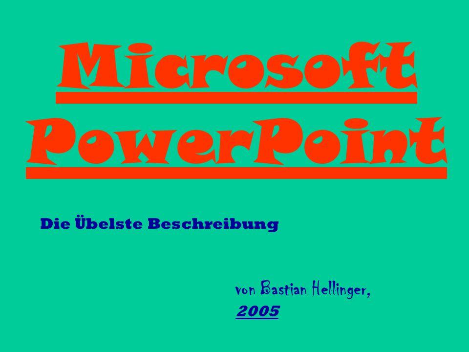 Microsoft PowerPoint von Bastian Hellinger, 2005