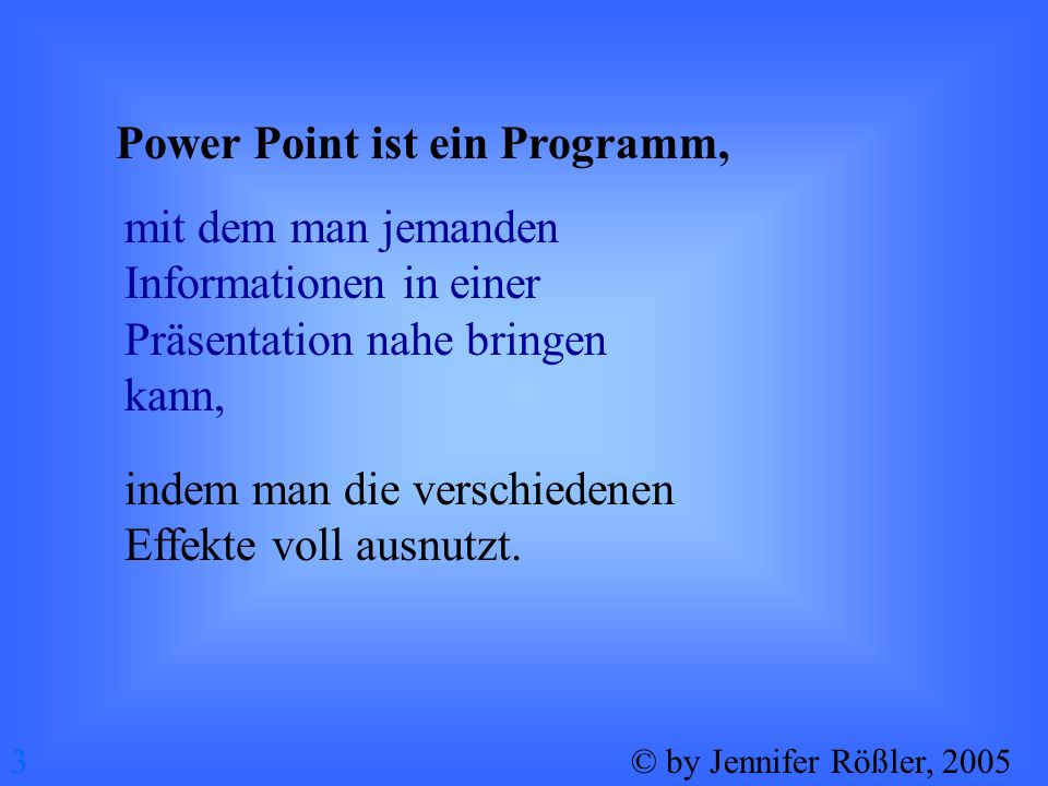 Power Point ist ein Programm,