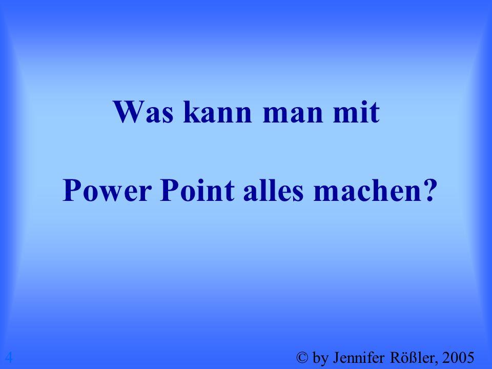 Was kann man mit Power Point alles machen