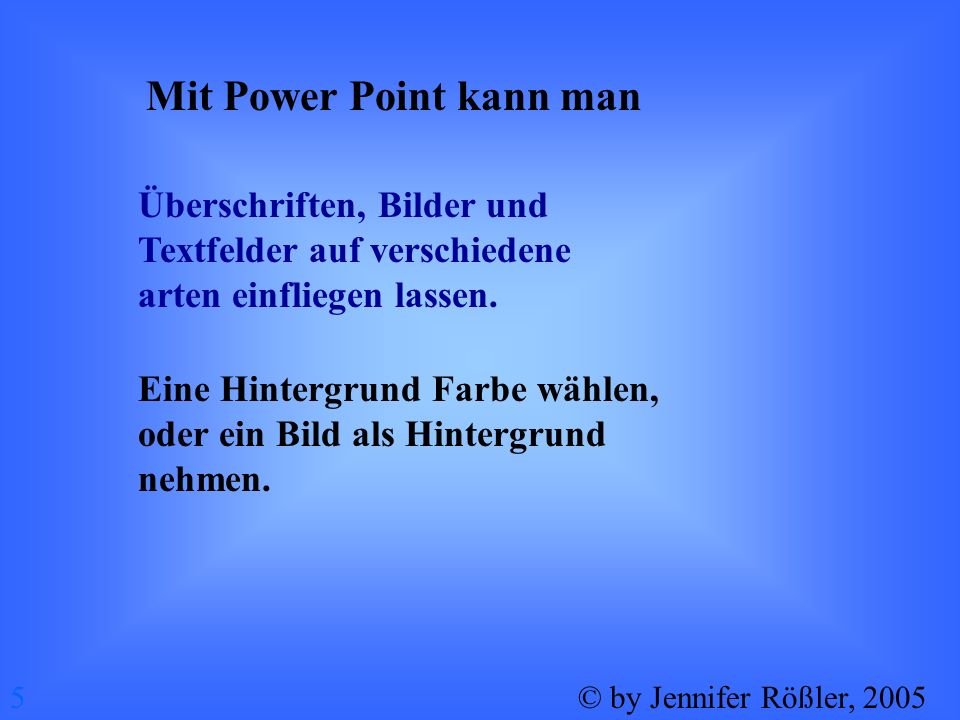 Mit Power Point kann man
