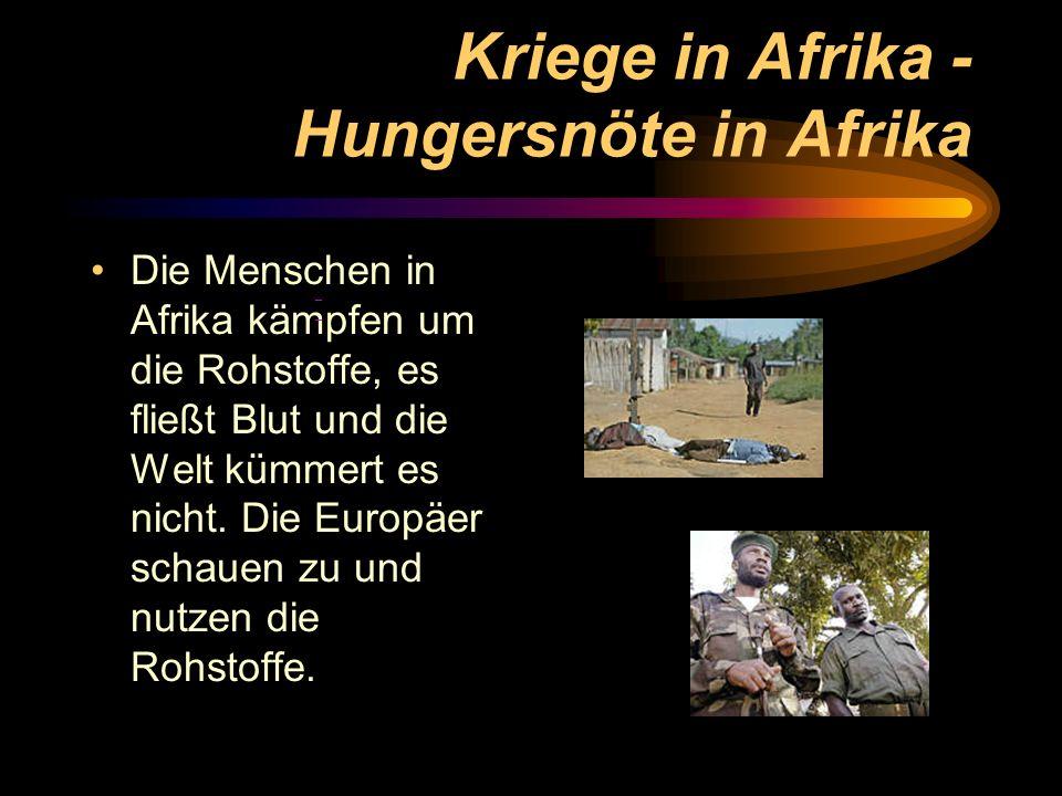 Kriege in Afrika - Hungersnöte in Afrika