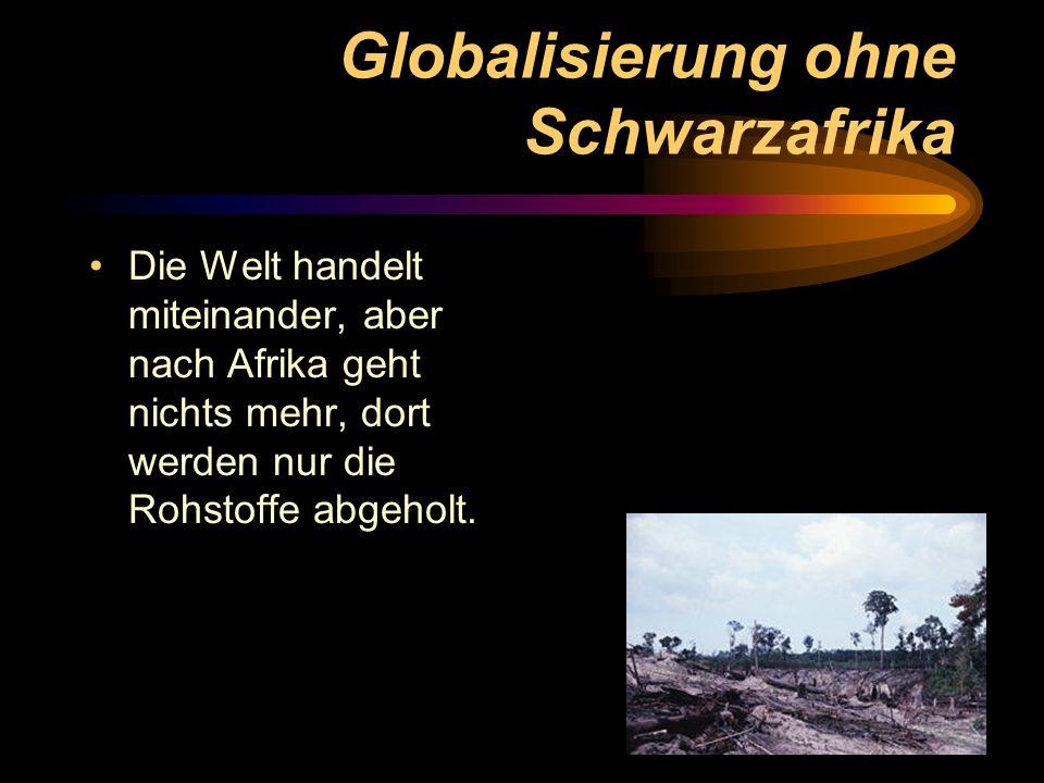 Globalisierung ohne Schwarzafrika