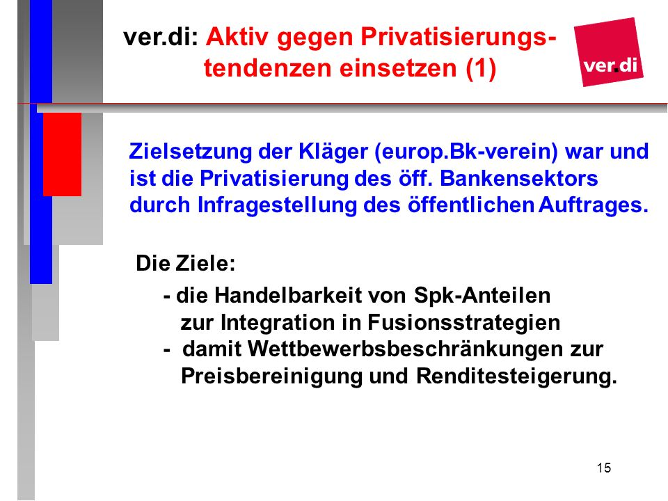 ver.di: Aktiv gegen Privatisierungs- tendenzen einsetzen (1)