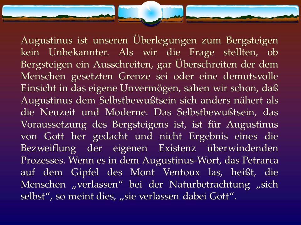 Augustinus ist unseren Überlegungen zum Bergsteigen kein Unbekannter