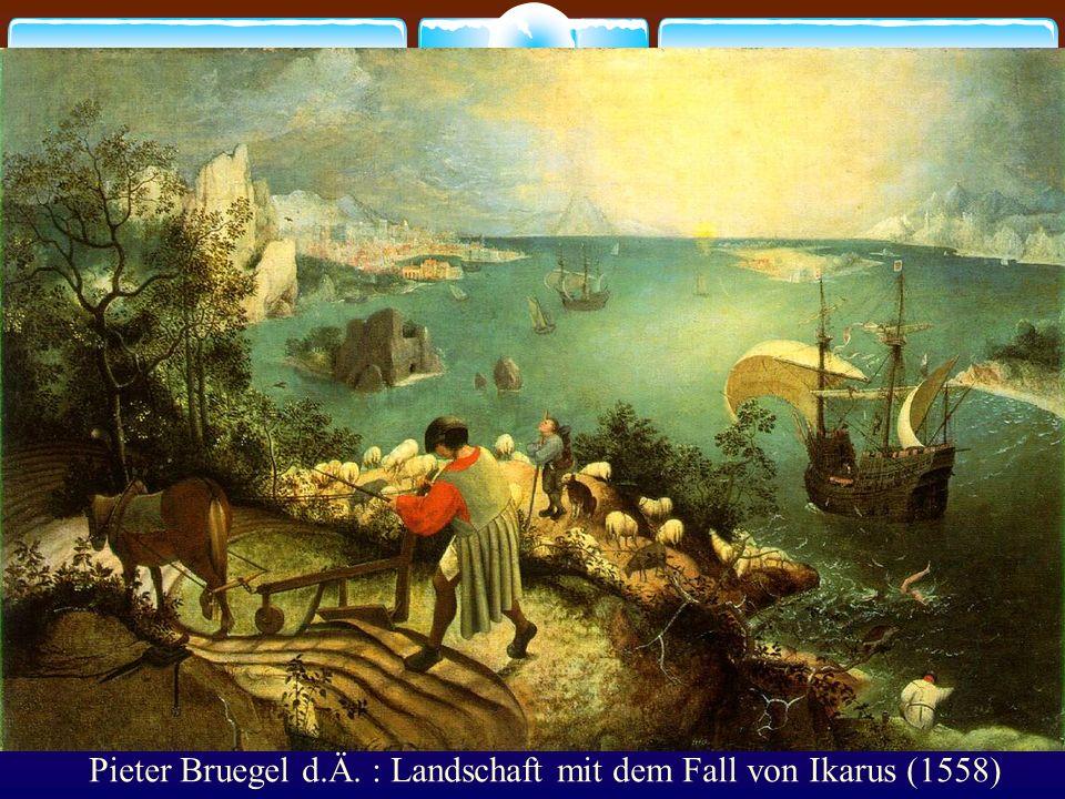 Pieter Bruegel d.Ä. : Landschaft mit dem Fall von Ikarus (1558)