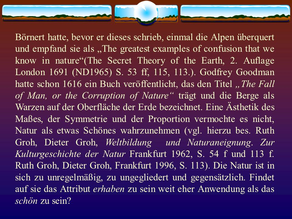 "Börnert hatte, bevor er dieses schrieb, einmal die Alpen überquert und empfand sie als ""The greatest examples of confusion that we know in nature (The Secret Theory of the Earth, 2."