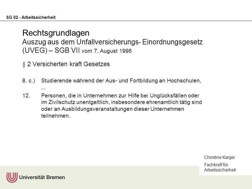 Rechtsgrundlagen Auszug aus dem Unfallversicherungs- Einordnungsgesetz (UVEG) – SGB VII vom 7. August 1996