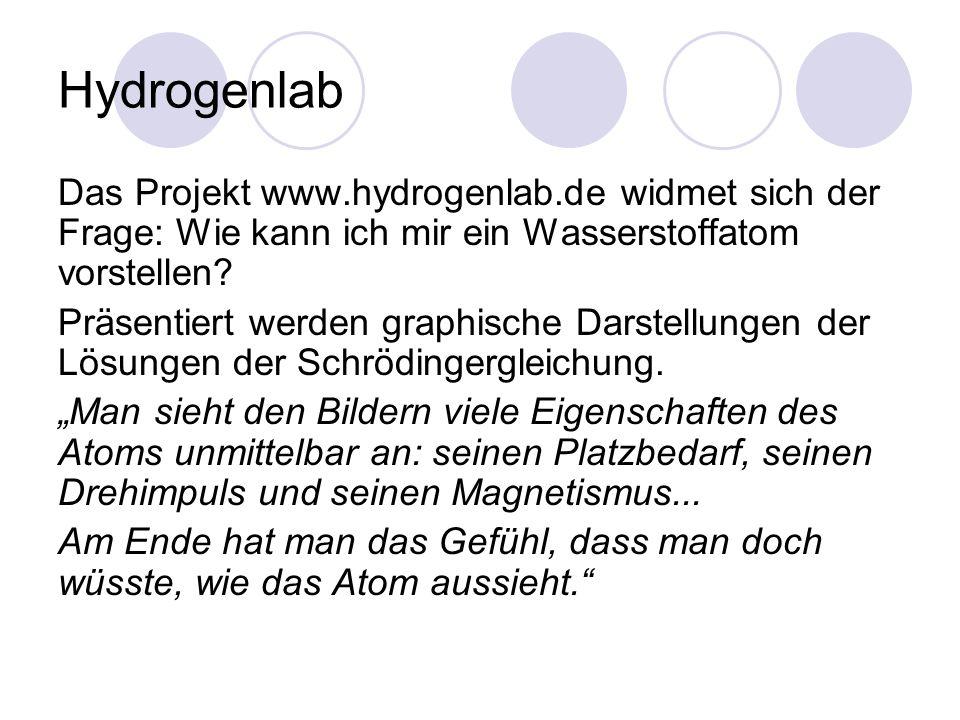 Hydrogenlab Das Projekt www.hydrogenlab.de widmet sich der Frage: Wie kann ich mir ein Wasserstoffatom vorstellen