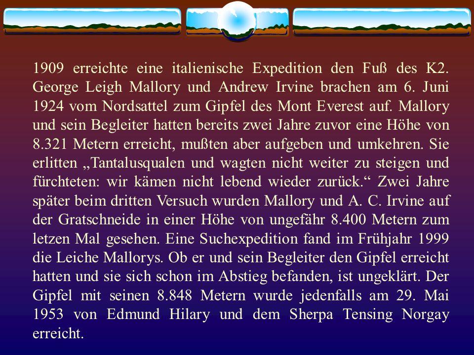 1909 erreichte eine italienische Expedition den Fuß des K2