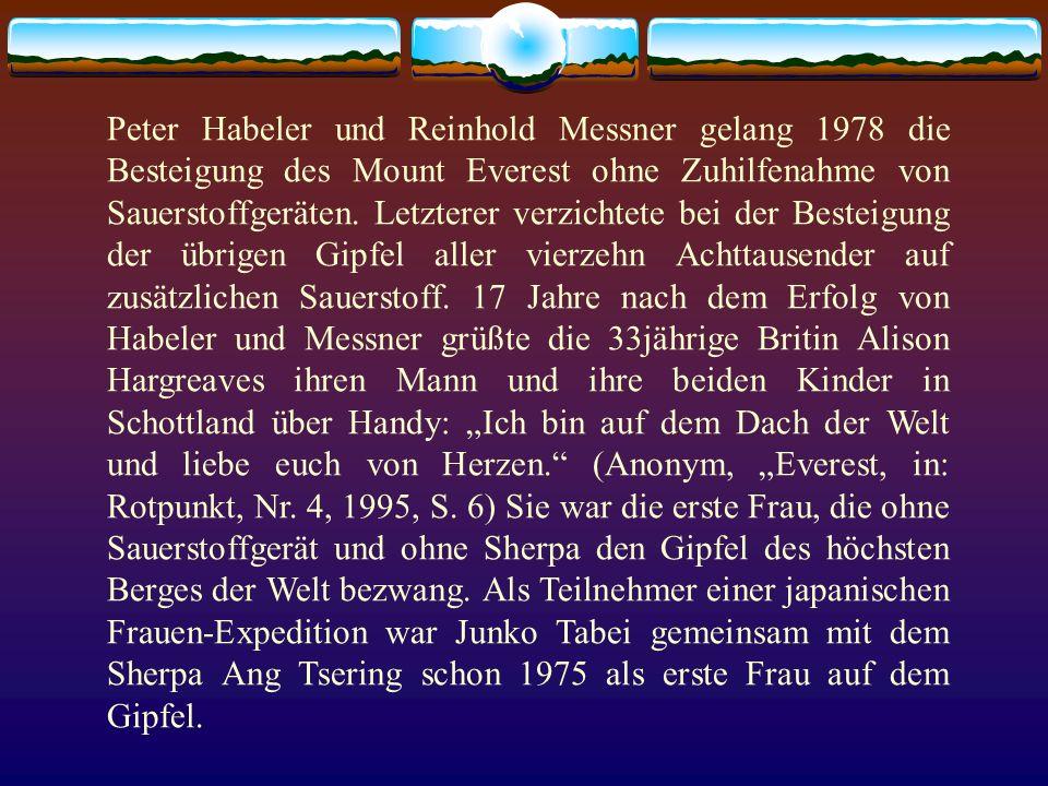 Peter Habeler und Reinhold Messner gelang 1978 die Besteigung des Mount Everest ohne Zuhilfenahme von Sauerstoffgeräten.