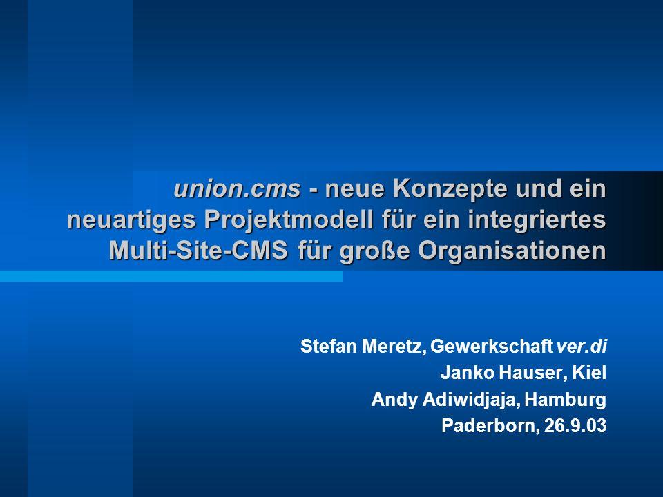union.cms - neue Konzepte und ein neuartiges Projektmodell für ein integriertes Multi-Site-CMS für große Organisationen