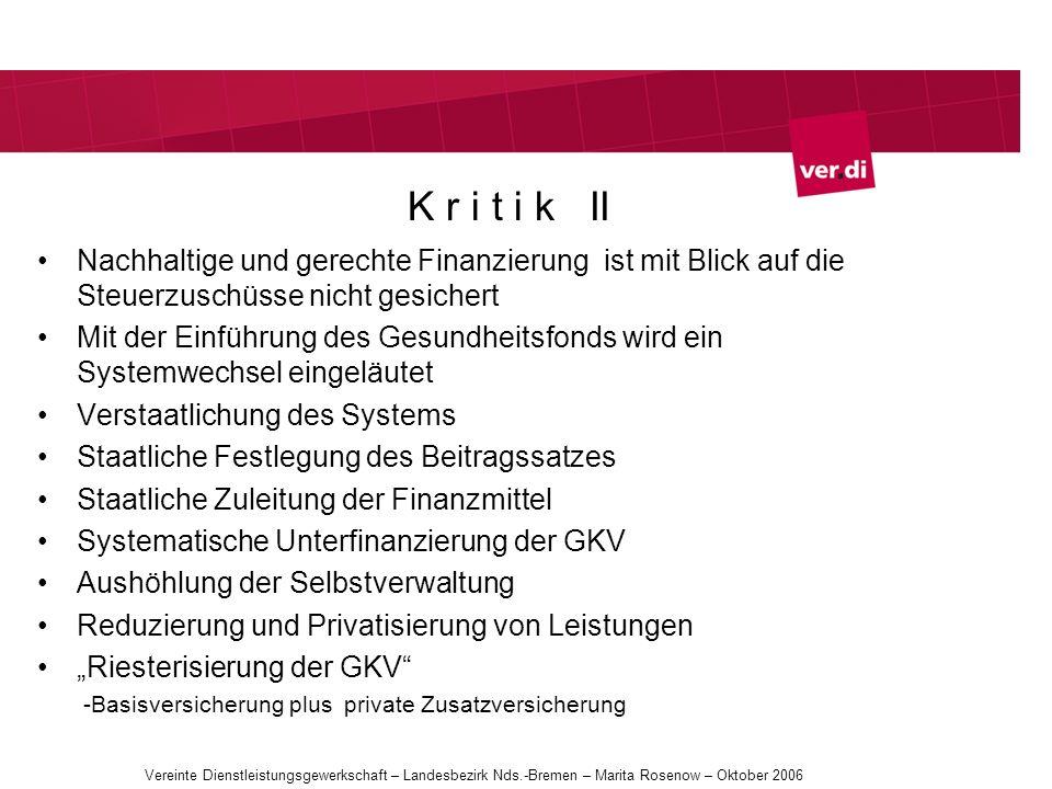 K r i t i k II Nachhaltige und gerechte Finanzierung ist mit Blick auf die Steuerzuschüsse nicht gesichert.