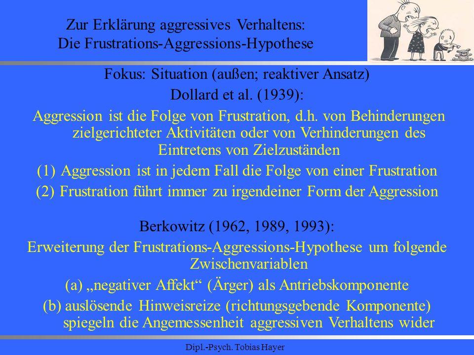 Fokus: Situation (außen; reaktiver Ansatz) Dollard et al. (1939):