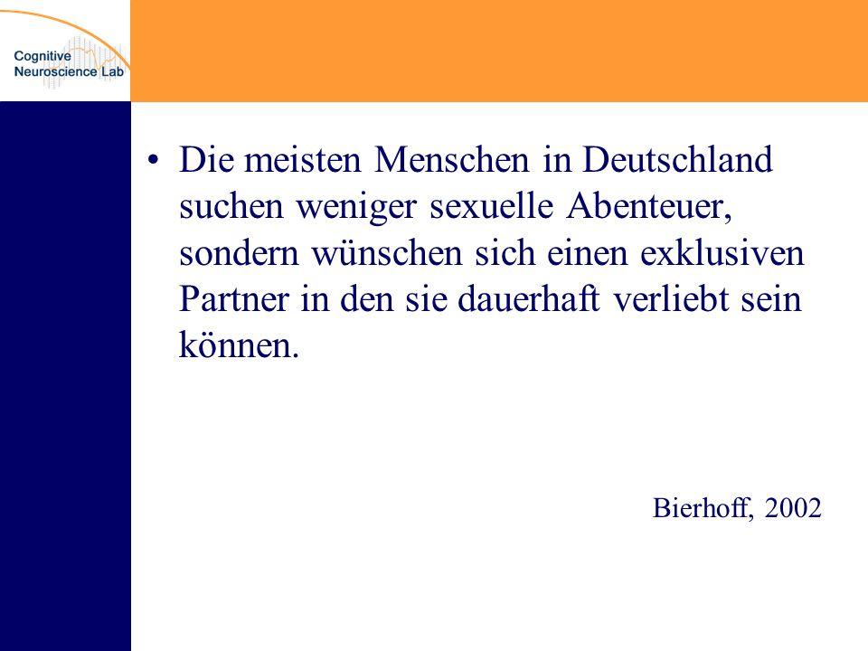Die meisten Menschen in Deutschland suchen weniger sexuelle Abenteuer, sondern wünschen sich einen exklusiven Partner in den sie dauerhaft verliebt sein können.