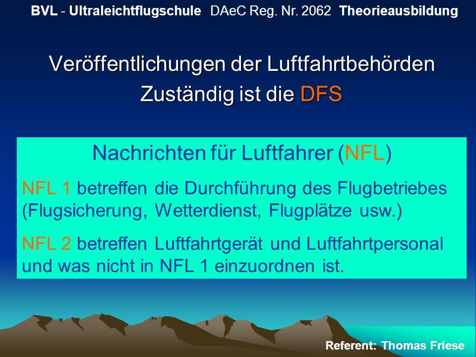 Veröffentlichungen der Luftfahrtbehörden Zuständig ist die DFS