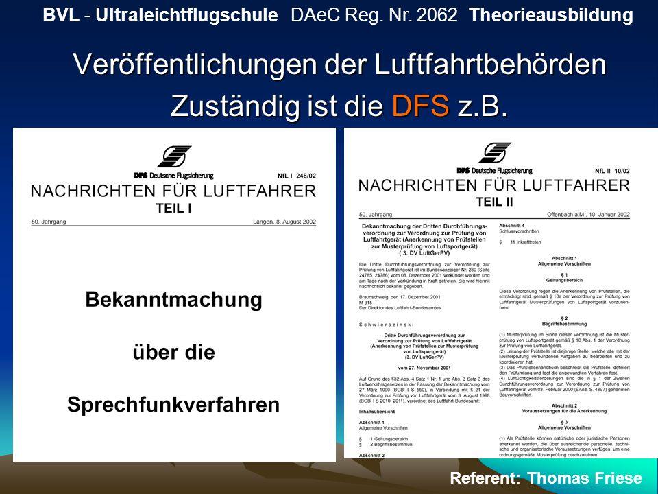 Veröffentlichungen der Luftfahrtbehörden Zuständig ist die DFS z.B.