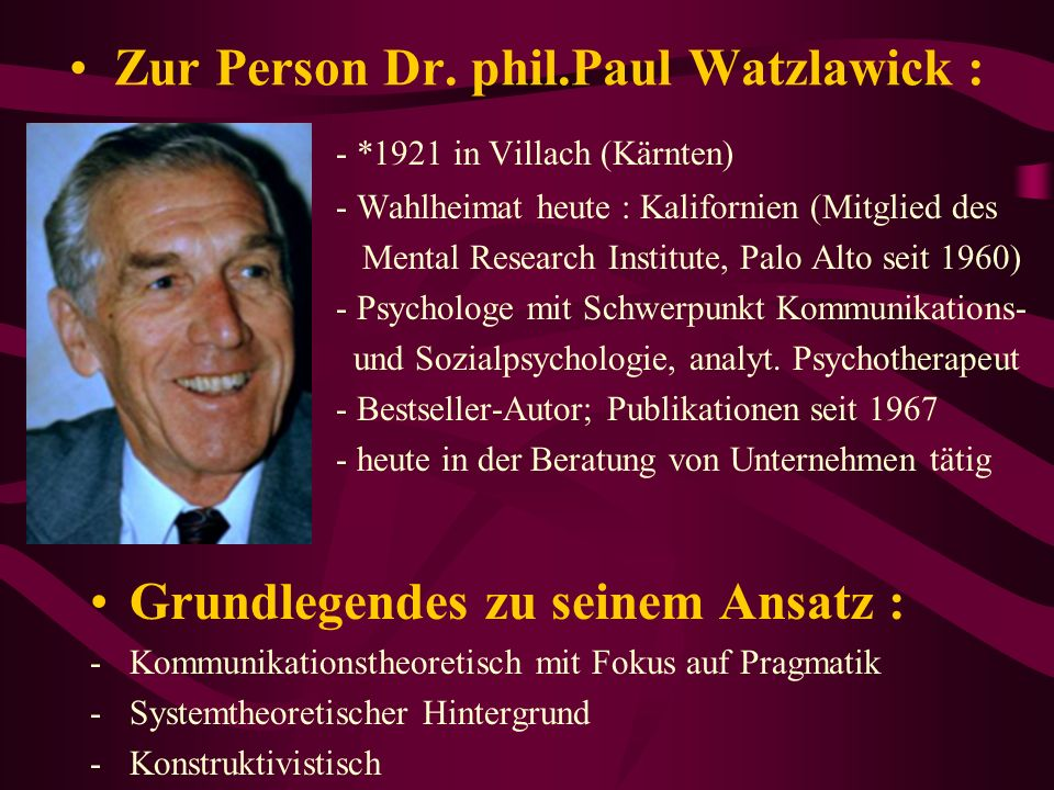 Zur Person Dr. phil.Paul Watzlawick :