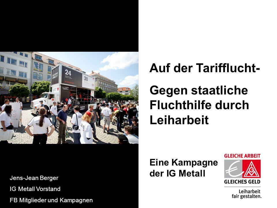 Auf der Tarifflucht- Gegen staatliche Fluchthilfe durch Leiharbeit Eine Kampagne der IG Metall. Jens-Jean Berger.