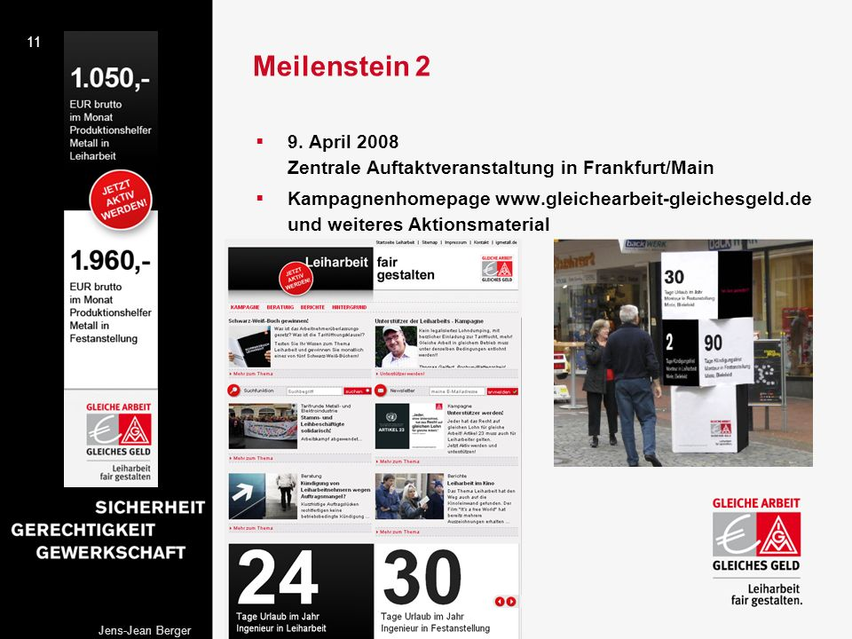 Meilenstein 2 9. April 2008 Zentrale Auftaktveranstaltung in Frankfurt/Main.
