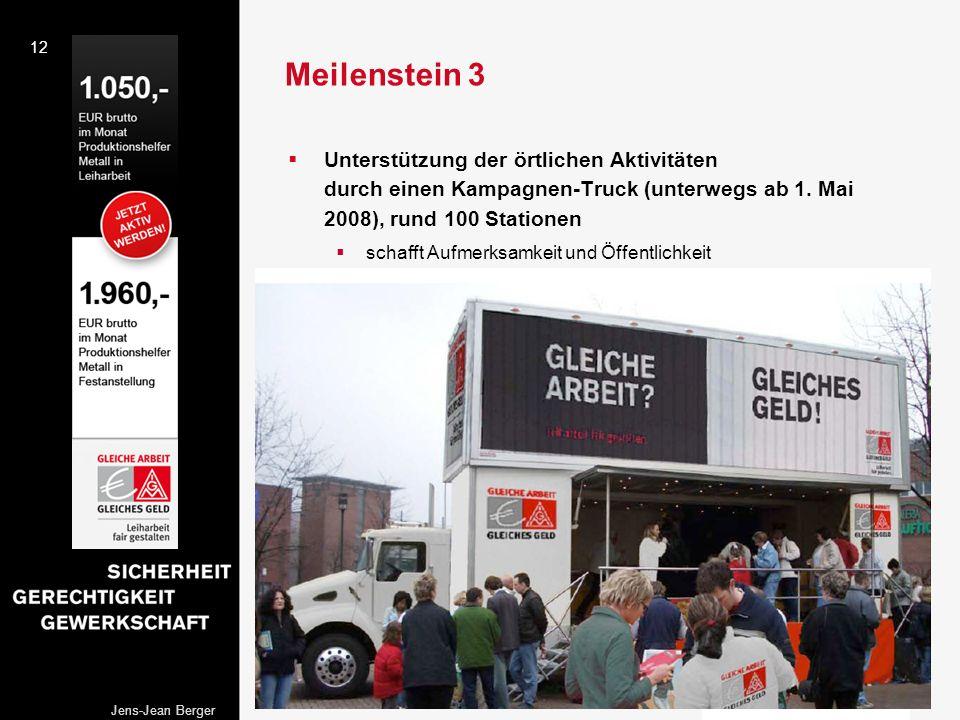 Meilenstein 3 Unterstützung der örtlichen Aktivitäten durch einen Kampagnen-Truck (unterwegs ab 1. Mai 2008), rund 100 Stationen.