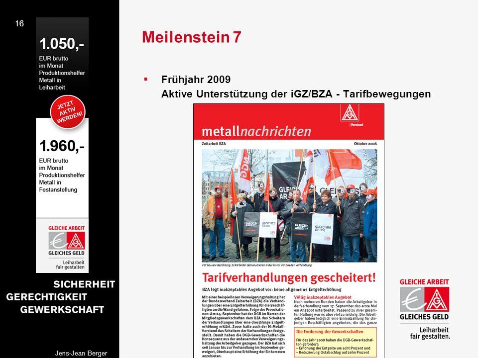 Meilenstein 7 Frühjahr 2009 Aktive Unterstützung der iGZ/BZA - Tarifbewegungen