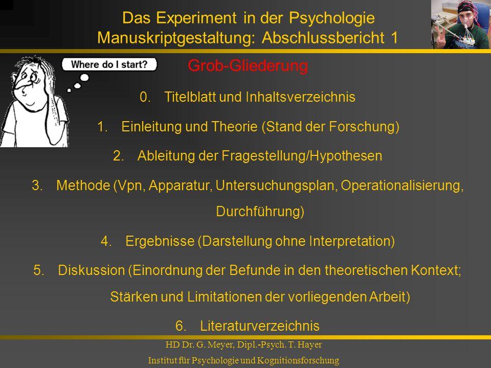 Das Experiment in der Psychologie Manuskriptgestaltung: Abschlussbericht 1