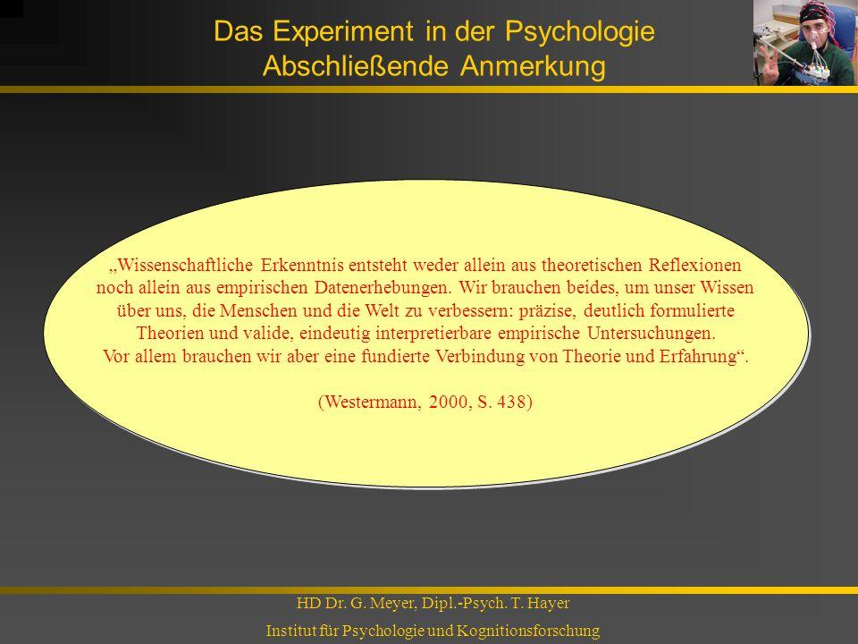 Das Experiment in der Psychologie Abschließende Anmerkung