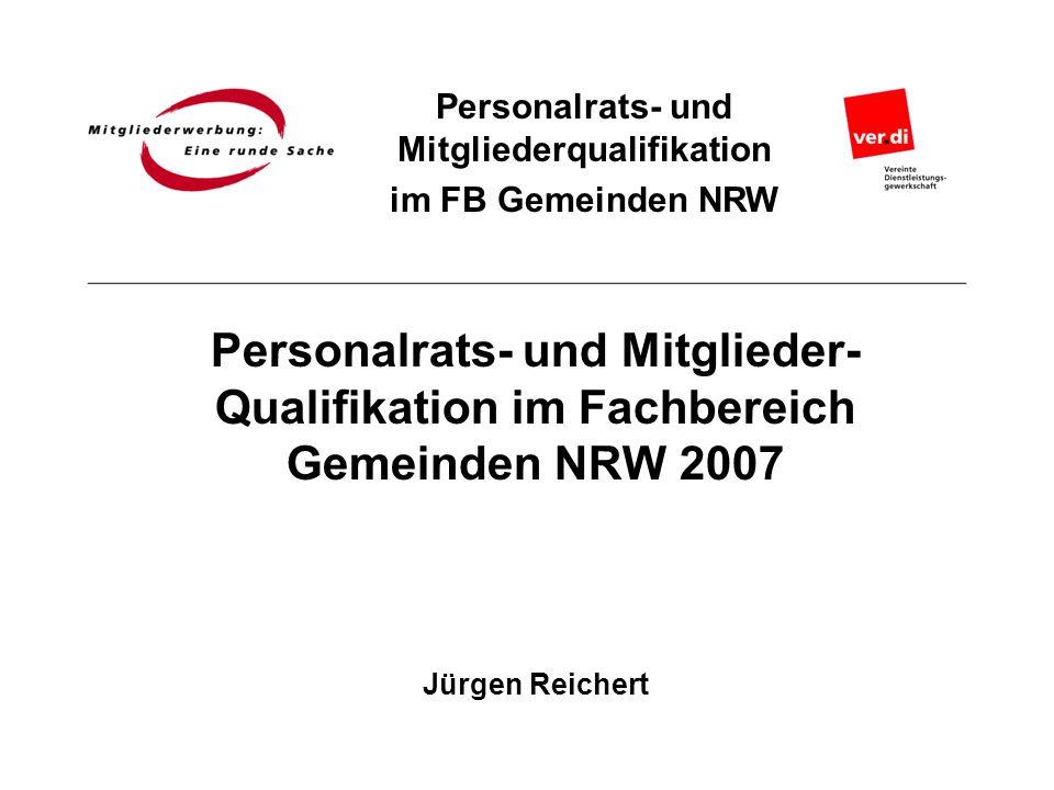 Personalrats- und Mitglieder- Qualifikation im Fachbereich Gemeinden NRW 2007