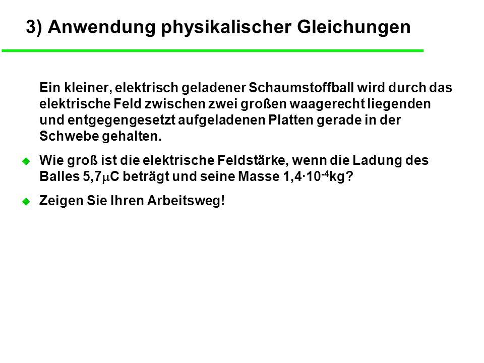 3) Anwendung physikalischer Gleichungen