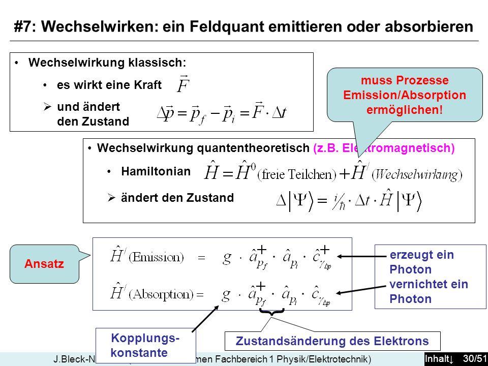 #7: Wechselwirken: ein Feldquant emittieren oder absorbieren