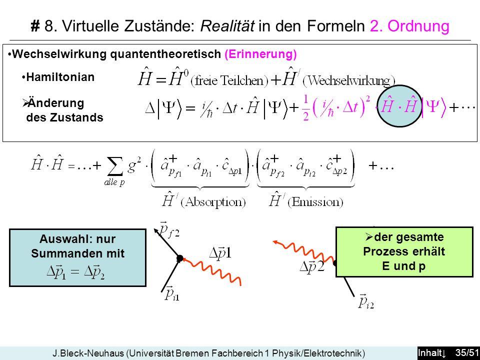 # 8. Virtuelle Zustände: Realität in den Formeln 2. Ordnung