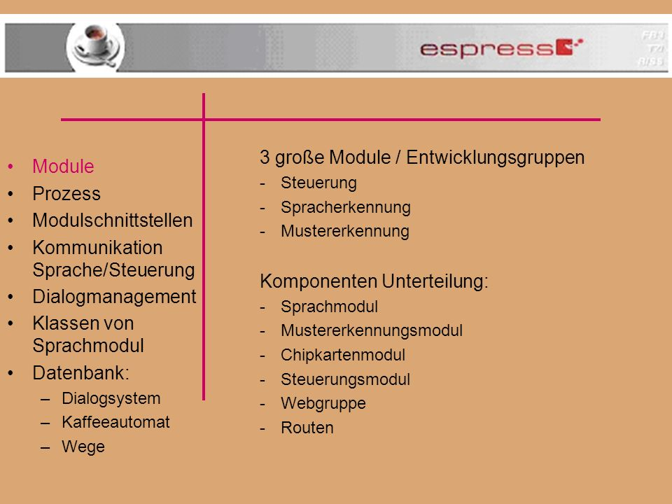 3 große Module / Entwicklungsgruppen