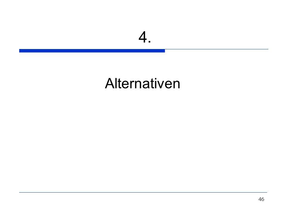 4. Alternativen