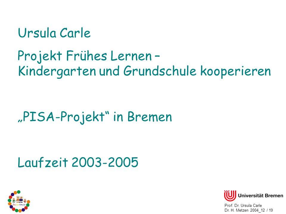 """Ursula Carle Projekt Frühes Lernen – Kindergarten und Grundschule kooperieren. """"PISA-Projekt in Bremen."""
