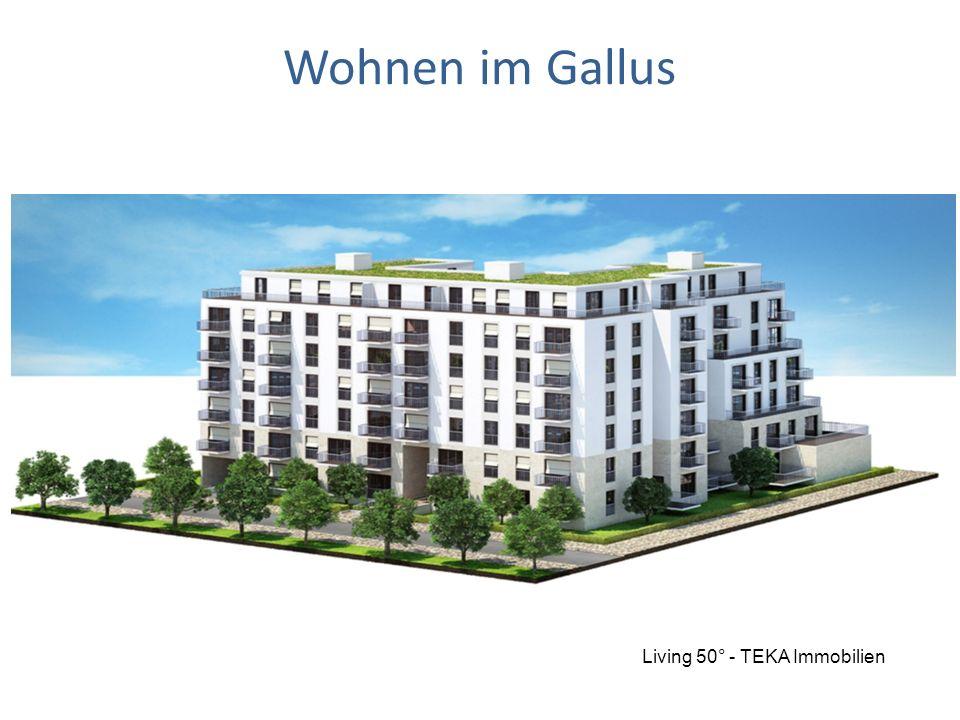 19.09.15 Wohnen im Gallus Living 50° - TEKA Immobilien