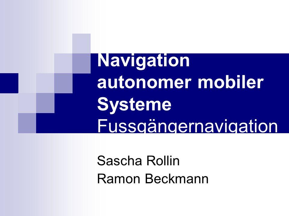 Navigation autonomer mobiler Systeme Fussgängernavigation