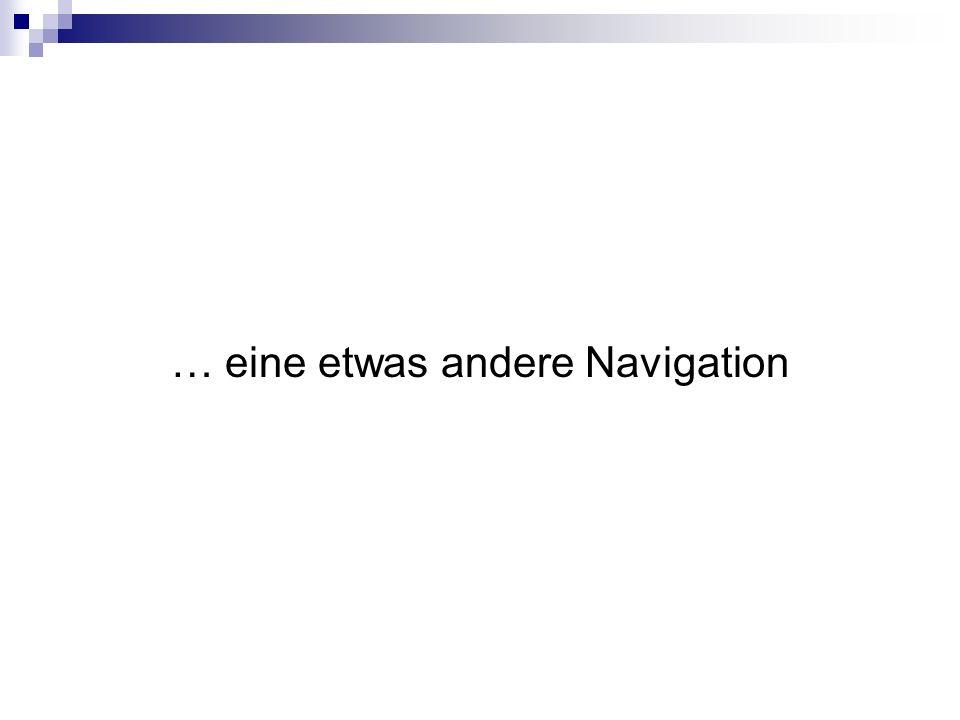 … eine etwas andere Navigation