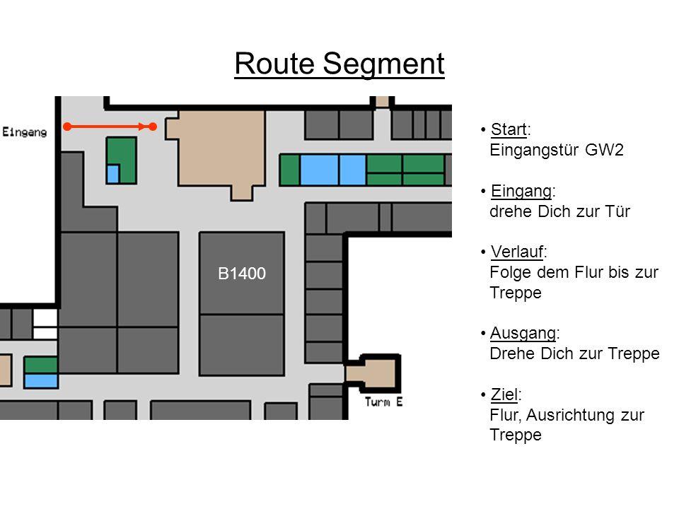 Route Segment Start: Eingangstür GW2 • Eingang: drehe Dich zur Tür