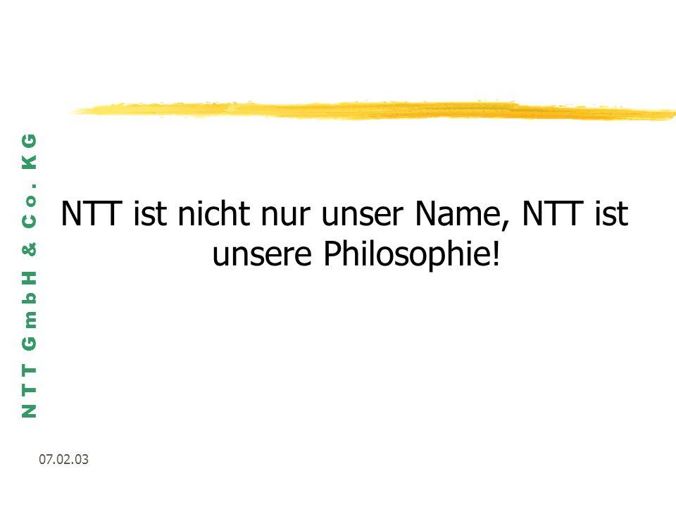 NTT ist nicht nur unser Name, NTT ist unsere Philosophie!
