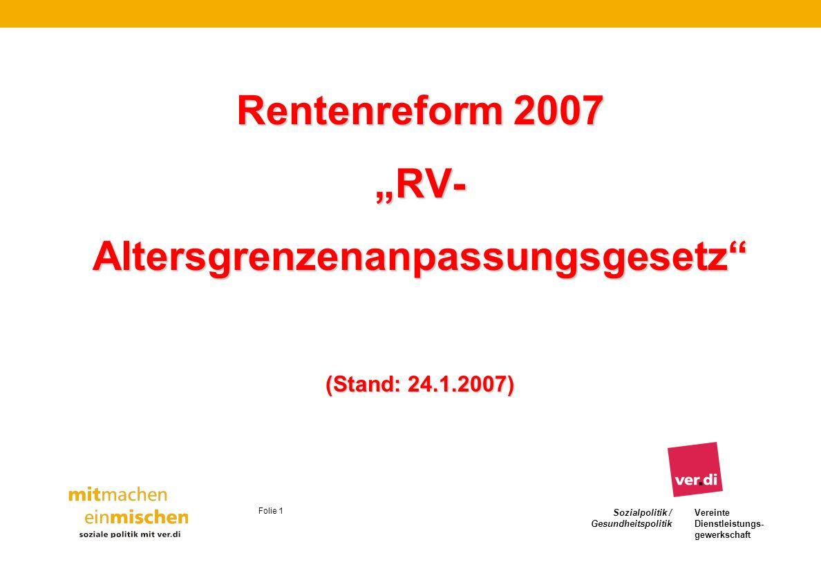 """Rentenreform 2007 """"RV- Altersgrenzenanpassungsgesetz (Stand: 24. 1"""