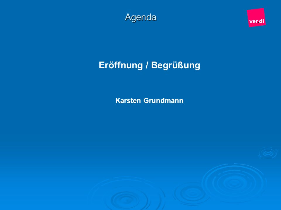 Agenda Eröffnung / Begrüßung Karsten Grundmann