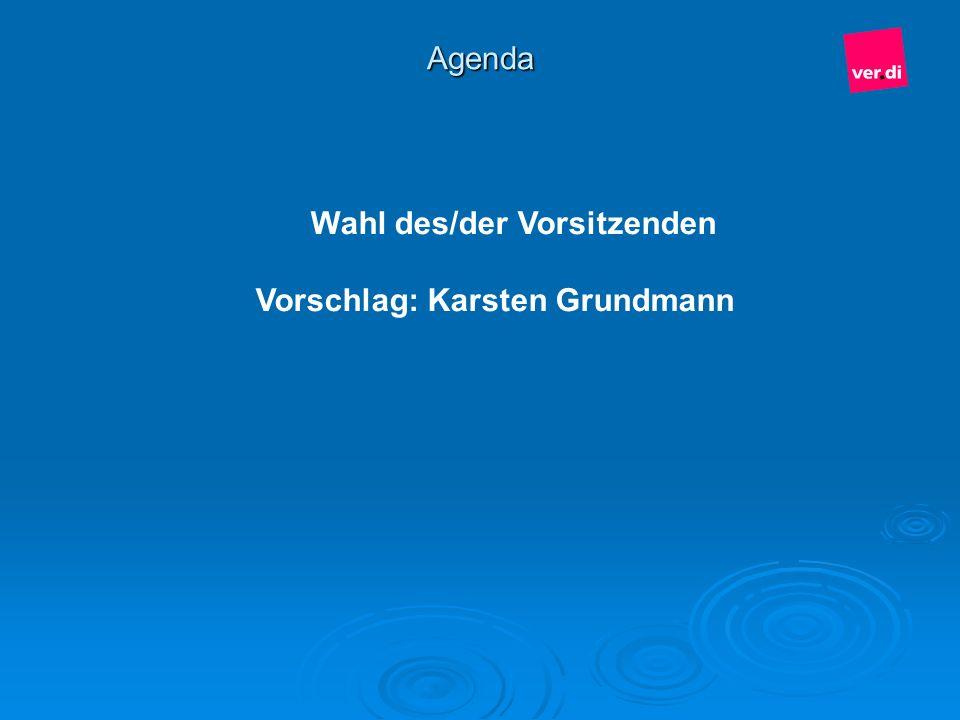 Wahl des/der Vorsitzenden Vorschlag: Karsten Grundmann