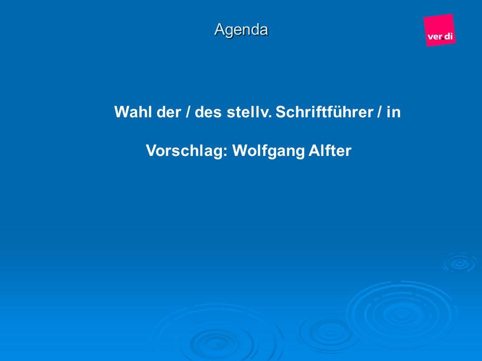 Wahl der / des stellv. Schriftführer / in Vorschlag: Wolfgang Alfter