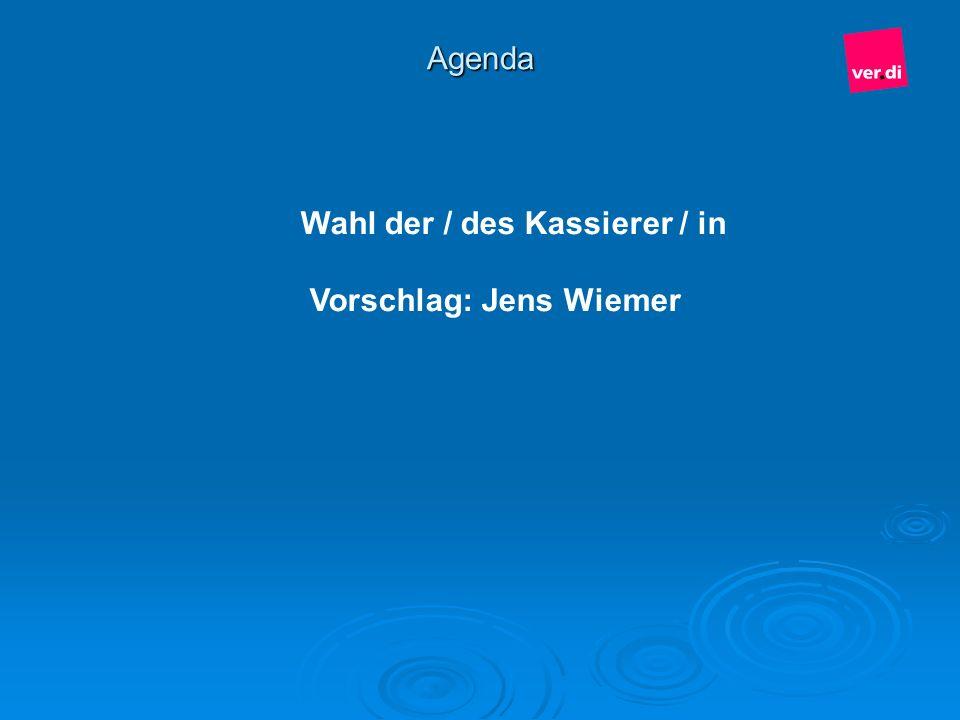 Wahl der / des Kassierer / in Vorschlag: Jens Wiemer