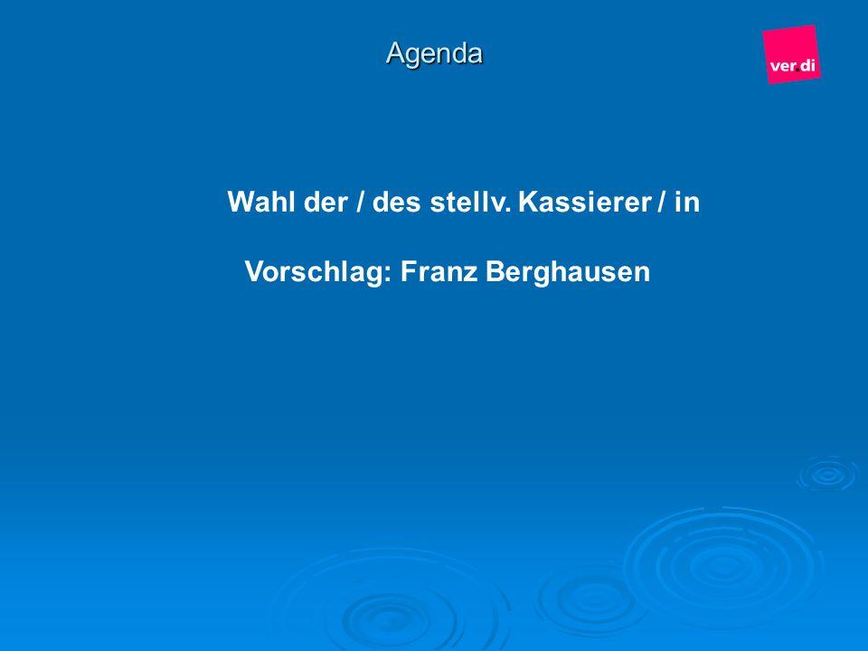 Wahl der / des stellv. Kassierer / in Vorschlag: Franz Berghausen