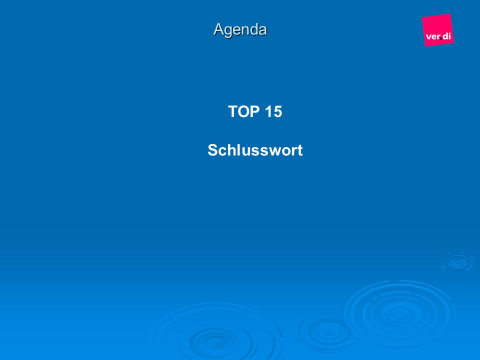 Agenda TOP 15 Schlusswort