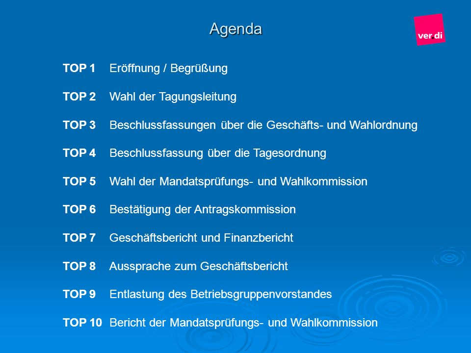 Agenda TOP 1 Eröffnung / Begrüßung TOP 2 Wahl der Tagungsleitung